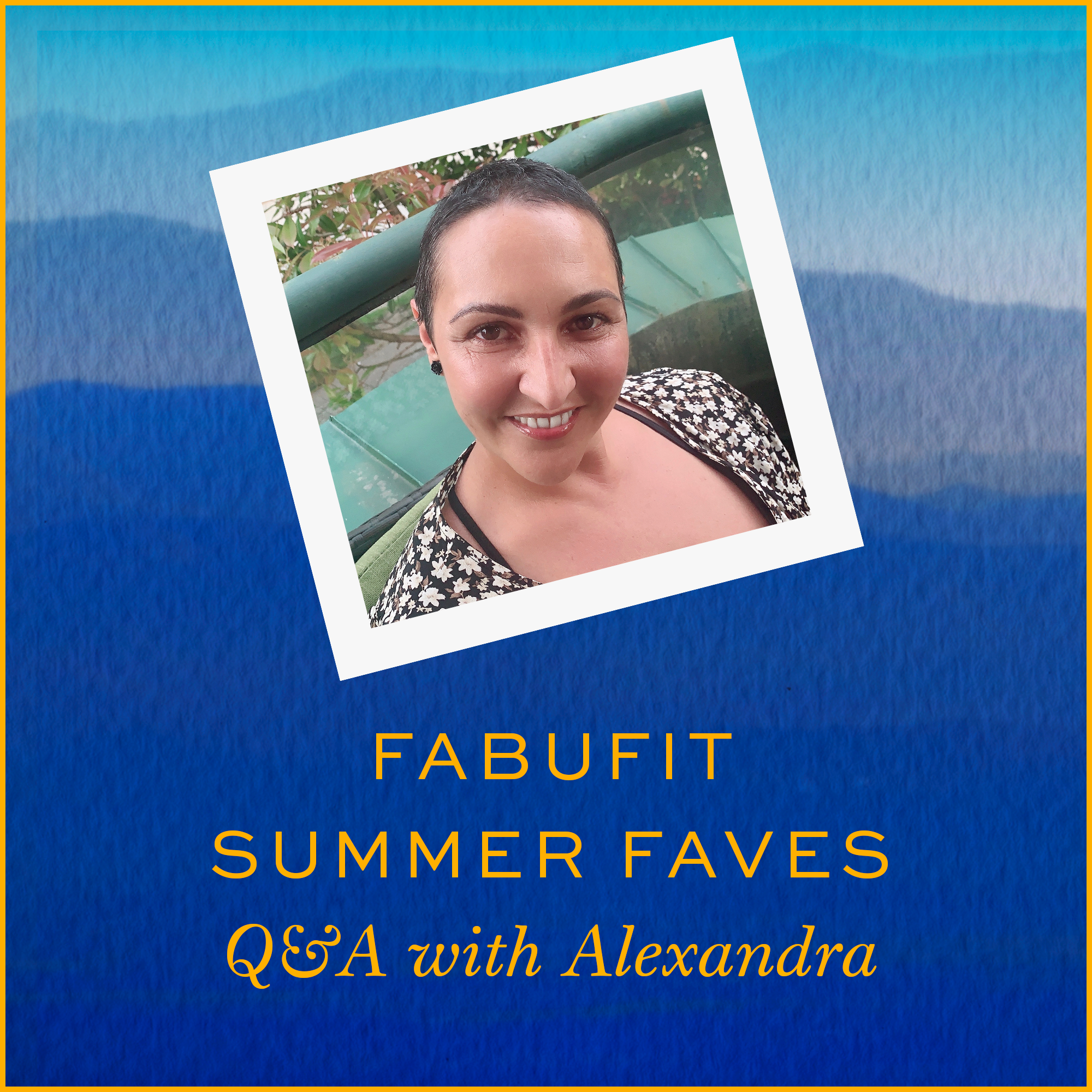 Fabufit Summer Faves – Q&A with Alex